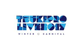 TSUKIPRO LIVE 2017 WINTER CARNIVAL